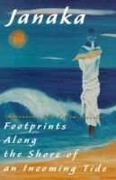 Footprints Along the Shore of an Incoming Tide - Impressions of a Fellow Traveler (Paperback): Janaka