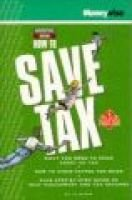 How to Save Tax (Paperback, 1999 ed):