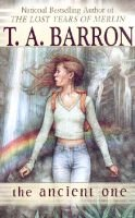 The Ancient One (Paperback): T. A Barron