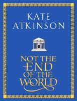 Not the End of the World (Hardcover): Kate Atkinson