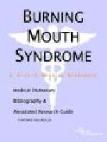 Burning Mouth Syndrome - A Medical Dictionary, Bibliography, and Annotated Research Guide to Internet References (Paperback):...