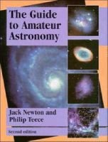 The Guide to Amateur Astronomy (Hardcover, Revised): Jack Newton, Philip Teece