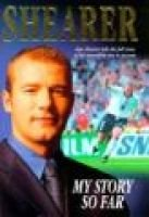 Shearer: My Story So Far (Hardcover): Alan Shearer