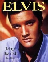 Elvis - The King of Rock 'n' Roll (Hardcover, illustrated edition): Rupert Matthews