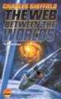 Web between the Worlds (Paperback): Sheffield C