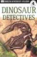 Dinosaur Detectives (Paperback, 1st American ed): Peter Chrisp