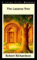The Lazarus Tree (Large print, Paperback, large type edition): Robert Richardson