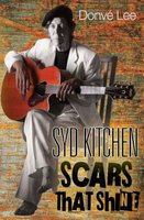 Syd Kitchen - Scars That Shine (Paperback): Donve Lee