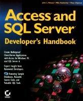 Access and SQL Server Developer's Handbook (Paperback): John L. Viescas, Mike Gunderloy, Mary Chipman