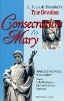 Consecration to Mary (Paperback): Helmuts Libietis, Louis-Marie Grignion De Montfort