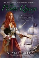 The Pirate Queen - The Story of Grace O'Malley, Irish Pirate (Paperback): Alan Gold