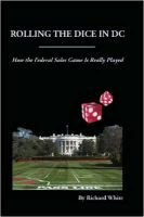 Rolling the Dice in DC (Paperback): Richard White