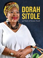 40 Years Of Iconic Food (Paperback): Dorah Sitole