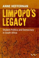 Limpopo's Legacy - Student Politics And Democracy In South Africa (Paperback): Anne Heffernan