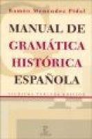 Manual de Gramatica Historica Espa~nola (English, Spanish, Paperback, 15th): Ramon Menendez Pidal