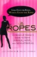 The Ropes - Girls Have the Rules, Women Know the Ropes (Hardcover): Judy Steinberg, Raechel Donahue