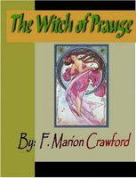 The Witch of Prague: F. Marion Crawford