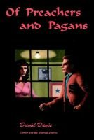 Of Preachers and Pagans (Paperback): David Davis
