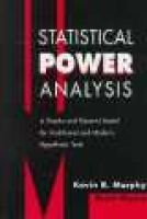 Statistical Power Analysis - A Simple and General Model for Traditional and Modern Hypothesis Tests (Hardcover): Kevin R....