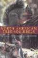 North American Tree Squirrels (Hardcover, illustrated edition): Michael A. Steele, John L. Koprowski
