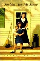 Say You Are My Sister (Hardcover): Laurel Stowe Brady