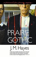 Prairie Gothic (Paperback): J.M Hayes