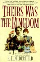 Theirs Was the Kingdom (Paperback, Carroll & Graf ed): R.F. Delderfield