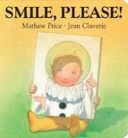 Smile please! (Hardcover): Mathew Price, Jean Claverie