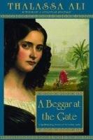 A Beggar At The Gate, A (Paperback): Thalassa Ali