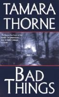 Bad Things (Paperback): T.Thorne