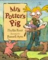 Mrs. Potter's Pig (Hardcover, Reissue): Phyllis Root, R. Ayto