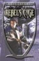 THE Rebel's Cage (Paperback): Kate Jacoby