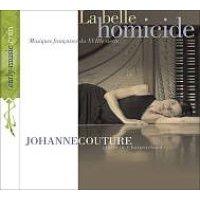 Johanne Couture - La Belle Homicide (CD): Various Artists, Johanne Couture