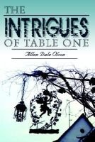The Intrigues of Table One (Paperback): Allen Dale Olson
