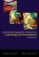 Contemporary Approaches To Research On Learning Environments: Worldviews (Hardcover): Myint Swe Khine, Darrell Fisher