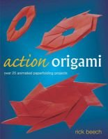 Action Origami (Paperback): Rick Beech