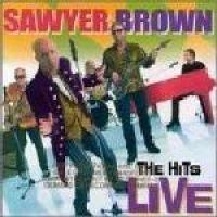 Sawyer Brown - Hits Live (CD): Sawyer Brown