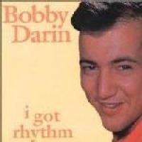 Bobby Darin - I Got Rhythm (CD): Bobby Darin