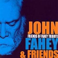 Friends of Fahey Tribute (CD): Fahey/ John / Friends