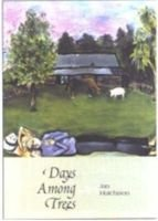 Days Among Trees (Paperback): Jan Hutchison