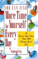 You Can Find More Time for Yourself Every Day (Paperback): Stephanie Culp