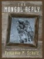 The Mongol Reply (Large print, Hardcover, large type edition): Benjamin M Schutz
