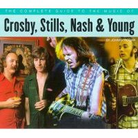 The Complete Guide to the Music of Crosby, Stills, Nash and Young (Paperback): Johnny Rogan