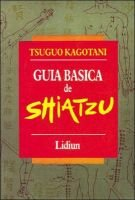 Guia Basica de Shiatzu (English, Spanish, Paperback): Tsuguo Kagotani
