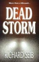 Dead Storm (Paperback): Richard W. Seib