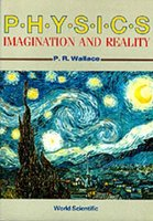 Physics : Imagination And Reality (Hardcover): Philip Russell Wallace