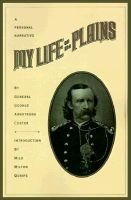 My Life on the Plains (Paperback, New ed): George Armstrong Custer