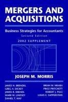 Mergers and Acquisitions 2002: Supplement (Paperback, 2nd Revised edition): Joseph M. Morris