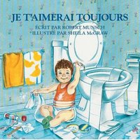 Je T'Aimerai Toujours (French, Paperback): Robert Munsch