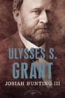 Ulysses S. Grant - 1869-1877 (Paperback, Bilingual and R): Josiah Bunting